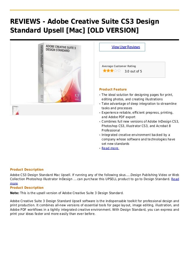 REVIEWS - Adobe Creative Suite CS3 DesignStandard Upsell [Mac] [OLD VERSION]ViewUserReviewsAverage Customer Rating3.0 out ...