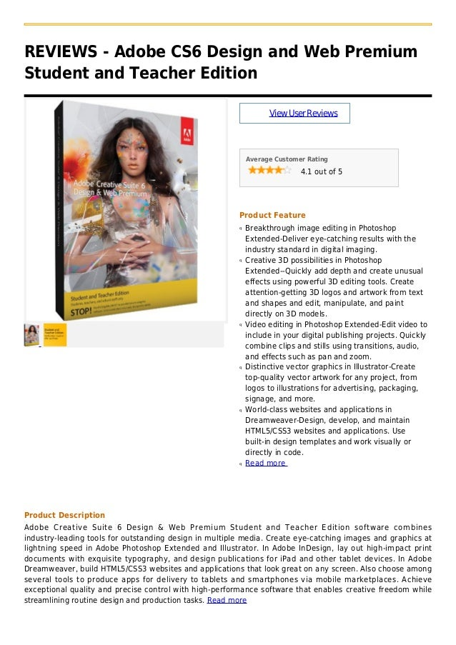 REVIEWS - Adobe CS6 Design and Web PremiumStudent and Teacher EditionViewUserReviewsAverage Customer Rating4.1 out of 5Pro...