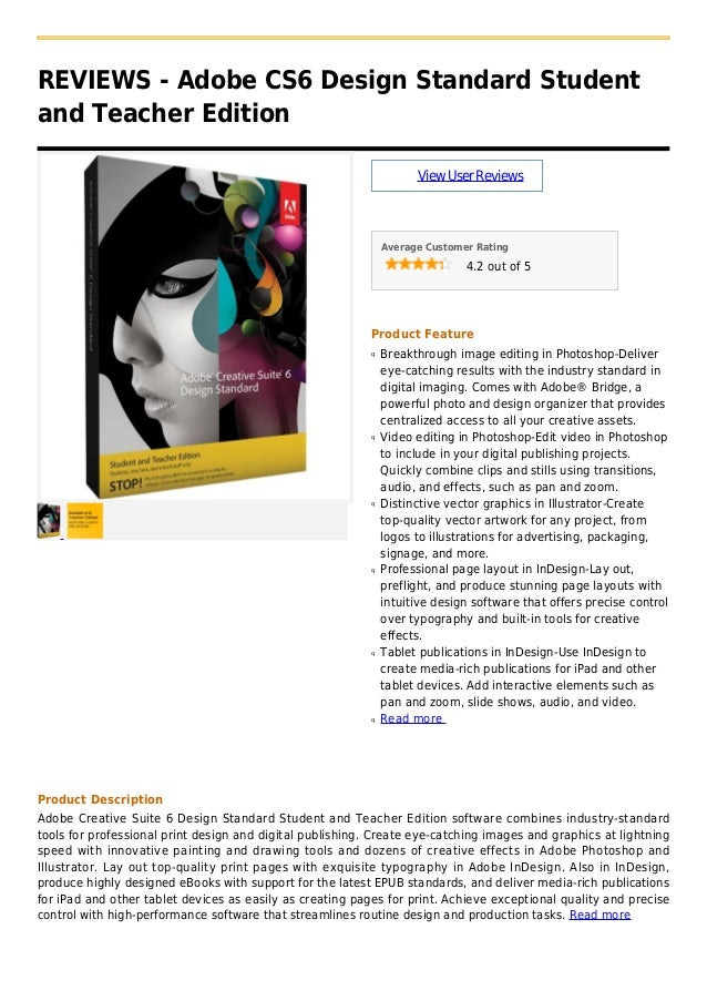 REVIEWS - Adobe CS6 Design Standard Studentand Teacher EditionViewUserReviewsAverage Customer Rating4.2 out of 5Product Fe...