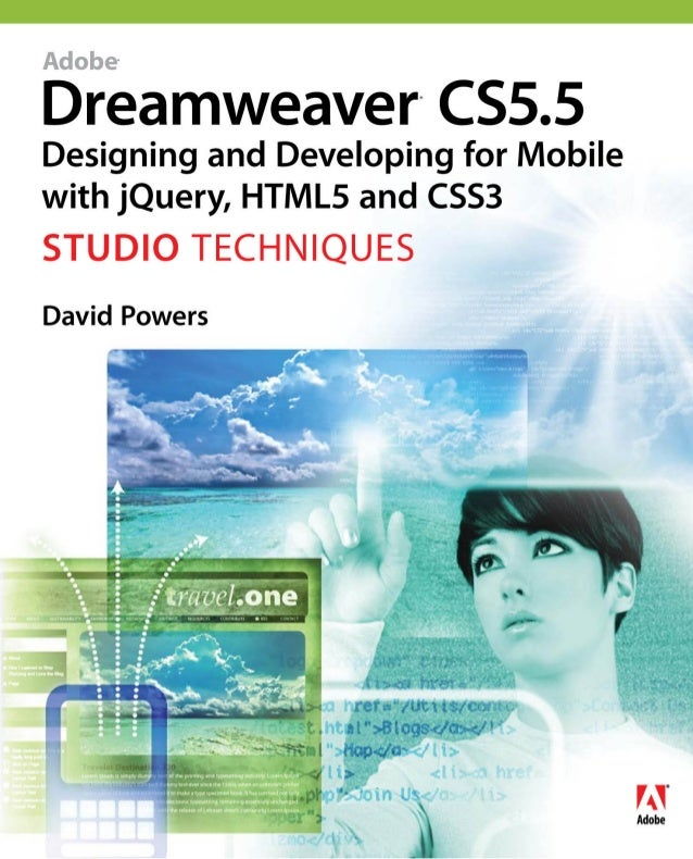 Adobe®Dreamweaver CS5.5     ®Designing and Developing for Mobilewith jQuery, HTML5 and CSS3Studio TechniquesDavid Powers