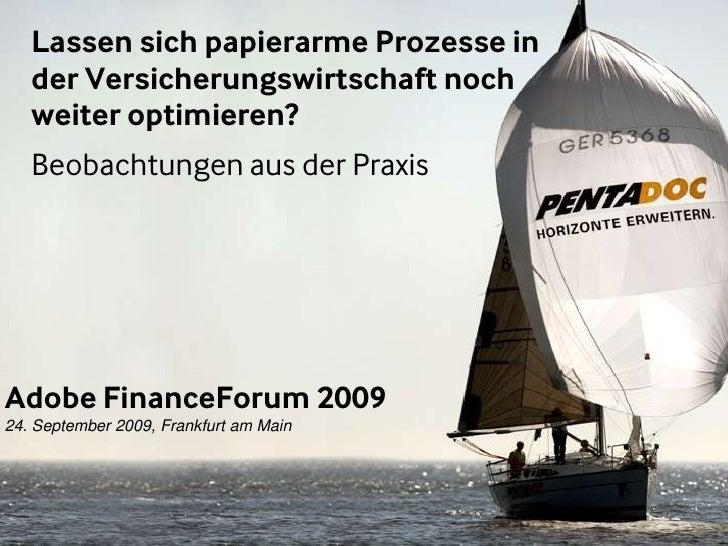 Lassen sich papierarme Prozesse in    der Versicherungswirtschaft noch    weiter optimieren?    Beobachtungen aus der Prax...
