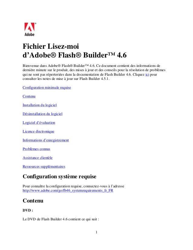 1 Fichier Lisez-moi d'Adobe® Flash® Builder™ 4.6 Bienvenue dans Adobe® Flash® Builder™ 4.6. Ce document contient des infor...