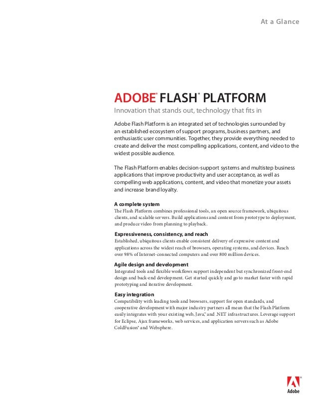 At a Glance A complete system The Flash Platform combines professional tools, an open source framework, ubiquitous clients...