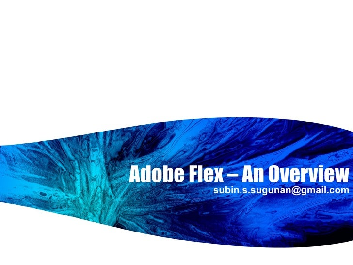 Adobe flex  an overview