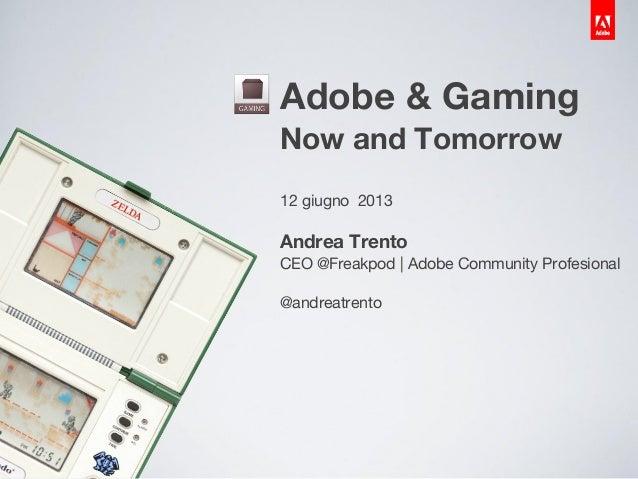 Adobe gaming today tomorrow Trento
