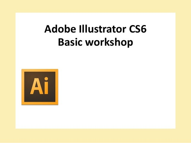Adobe illustrator cs6 basic workshop