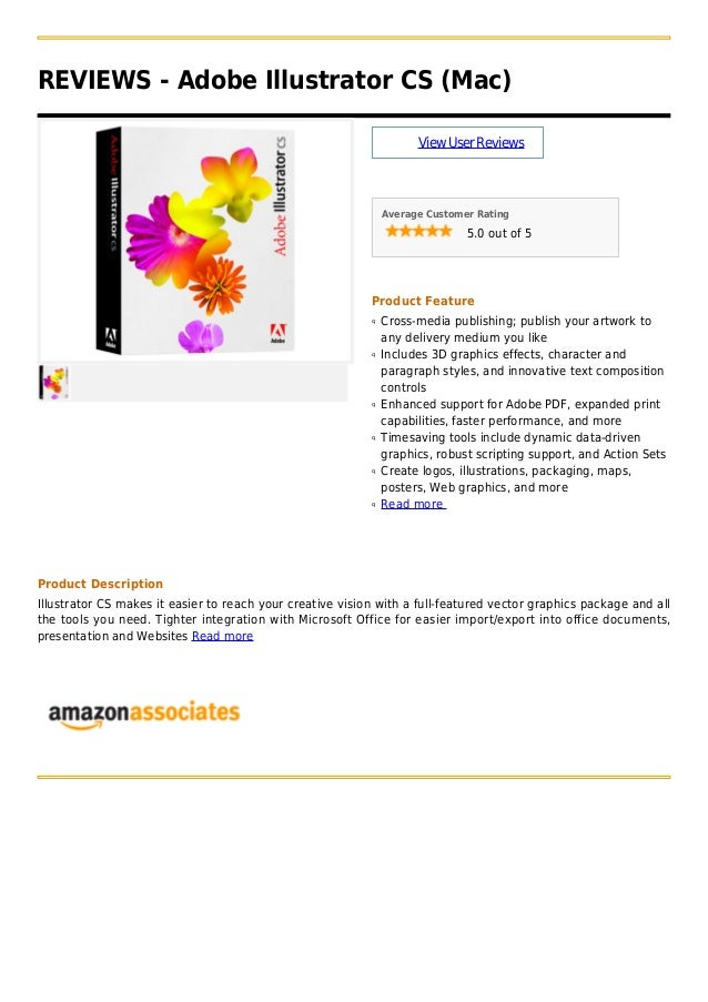 REVIEWS - Adobe Illustrator CS (Mac)ViewUserReviewsAverage Customer Rating5.0 out of 5Product FeatureCross-media publishin...