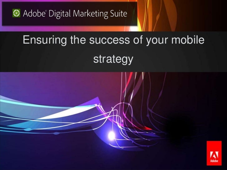 Ensuring the success of your mobile                                                                              strategy©...
