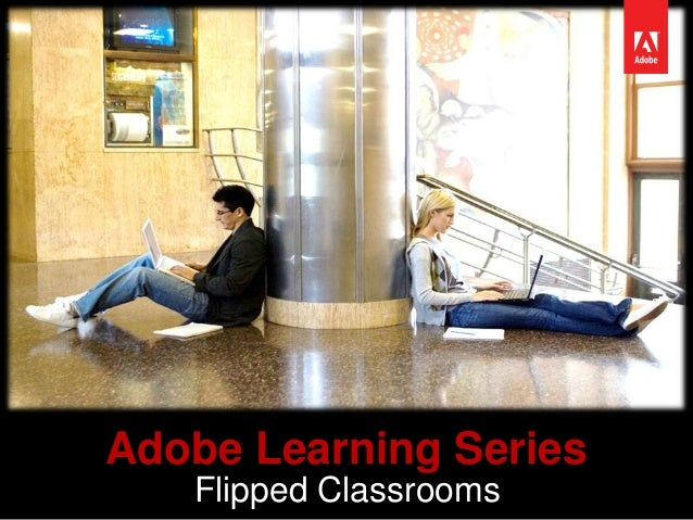 Adobe Learning Series Flipped Classrooms