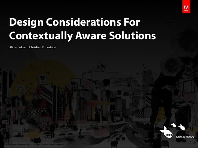 Design Considerations For       Contextually Aware Solutions        Ali Ivmark and Christian Robertson                    ...