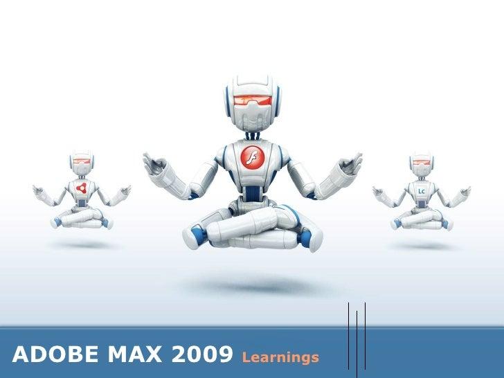 Adobe Max 2009 -  Learnings