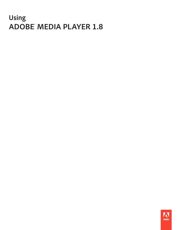Using ADOBE® MEDIA PLAYER 1.8