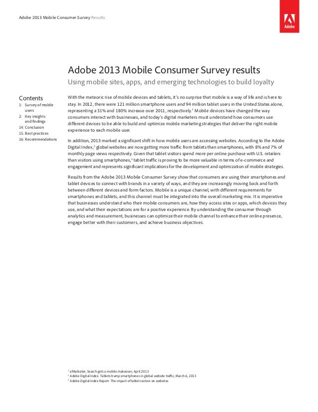 Adobe 2013 Mobile Consumer Survey Results Adobe 2013 Mobile Consumer Survey results Using mobile sites, apps, and emerging...