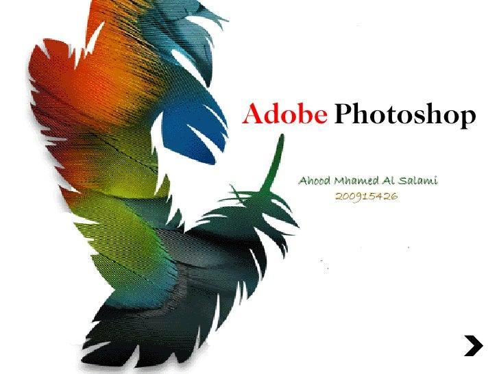 Adobe Photoshop   Ahood Mhamed Al Salami         200915426