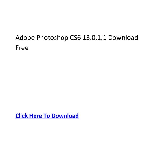Adobe Photoshop CS6 13.0.1.1 DownloadFreeClick Here To Download