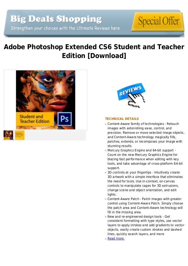 Adobe Photoshop Extended CS6 Student and TeacherEdition [Download]TECHNICAL DETAILSContent-Aware family of technologies - ...