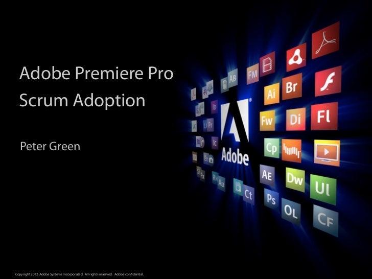 Adobe Premiere Pro  Scrum Adoption  Peter Green                                                                           ...