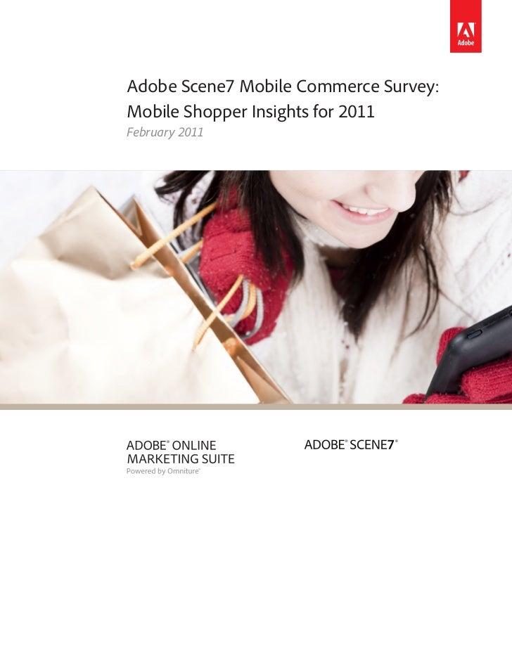 Adobe Scene7 Mobile Commerce Survey:Mobile Shopper Insights for 2011February 2011