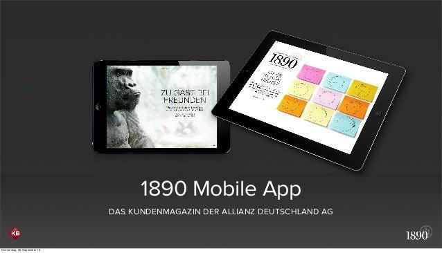1890 Mobile App DAS KUNDENMAGAZIN DER ALLIANZ DEUTSCHLAND AG Donnerstag, 26. September 13