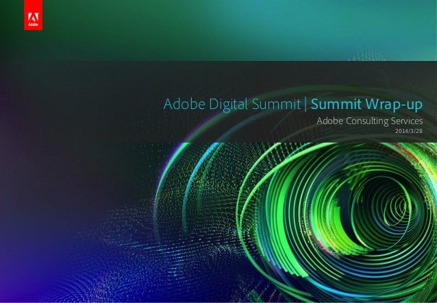 Adobe Summit 2014 Quick Wrap-up