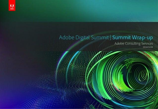Adobe Summit 2014 Quick Wrap-up