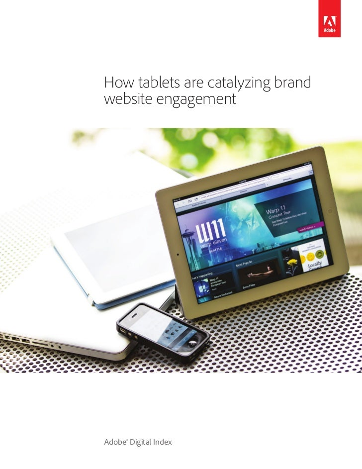 How tablets are catalyzing brandwebsite engagementAdobe® Digital Index