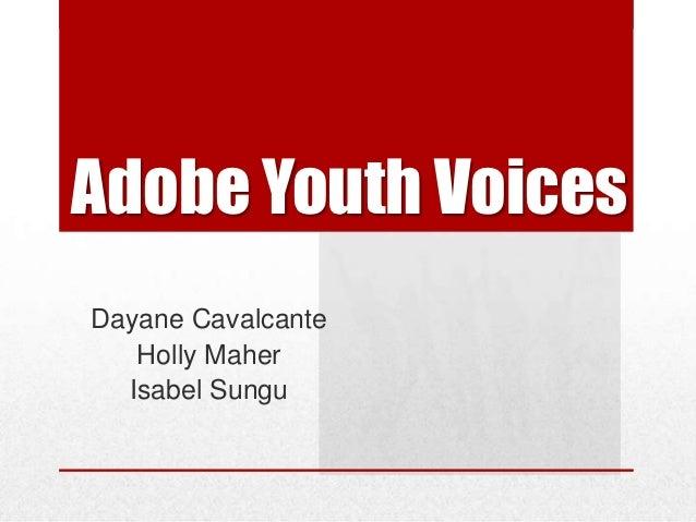 Adobe Youth VoicesDayane Cavalcante   Holly Maher  Isabel Sungu