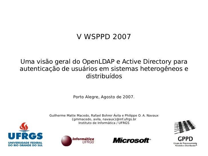 V WSPPD 2007   Uma visão geral do OpenLDAP e Active Directory para autenticação de usuários em sistemas heterogêneos e    ...