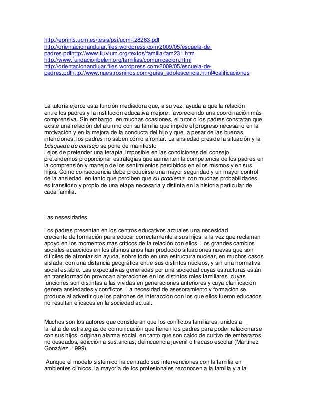 http://eprints.ucm.es/tesis/psi/ucm-t28263.pdfhttp://orientacionandujar.files.wordpress.com/2009/05/escuela-de-padres.pdfh...