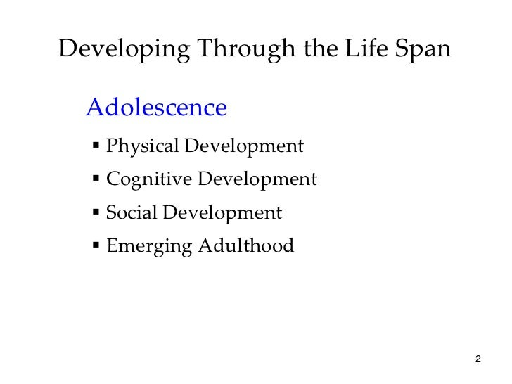 adolescence physical and cognitive development Physical changes in puberty: girls and  your child is moving from childhood to adolescence  have delayed physical development because of chronic .