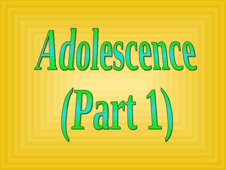 Adolescence (Part 1)