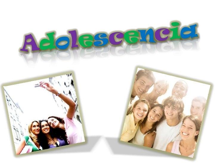 Adolescencia<br />