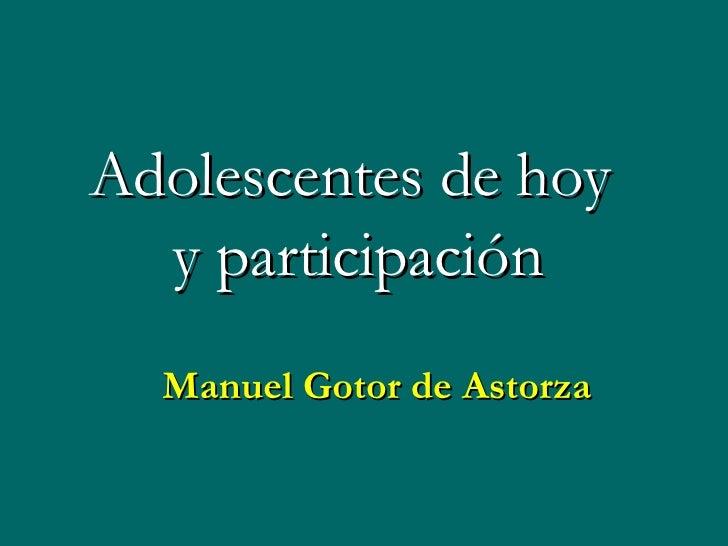 Adolescentes de hoy  y participación Manuel Gotor de Astorza