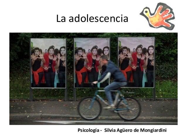 La adolescencia Psicología - Silvia Agüero de Mongiardini