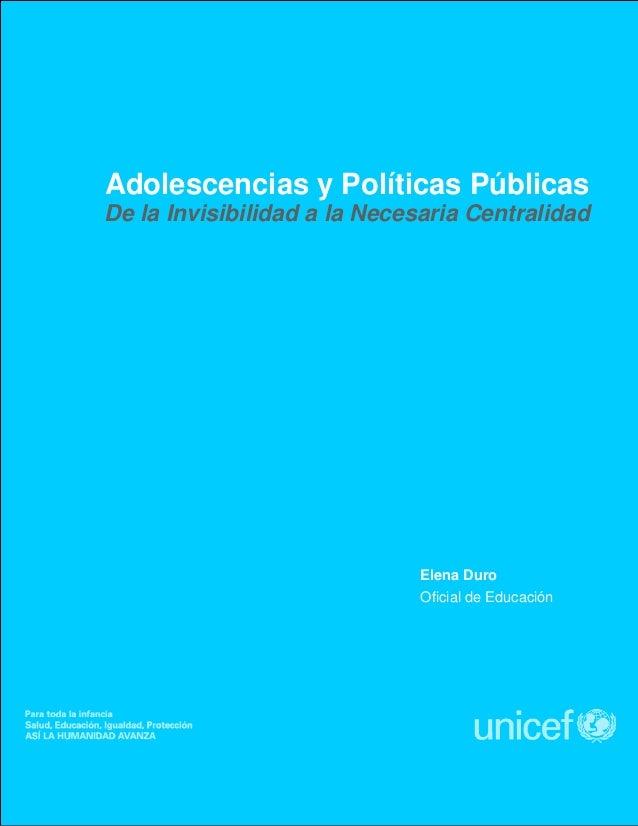 Adolescencias y Políticas Públicas De la Invisibilidad a la Necesaria Centralidad  Elena Duro Oficial de Educación  1