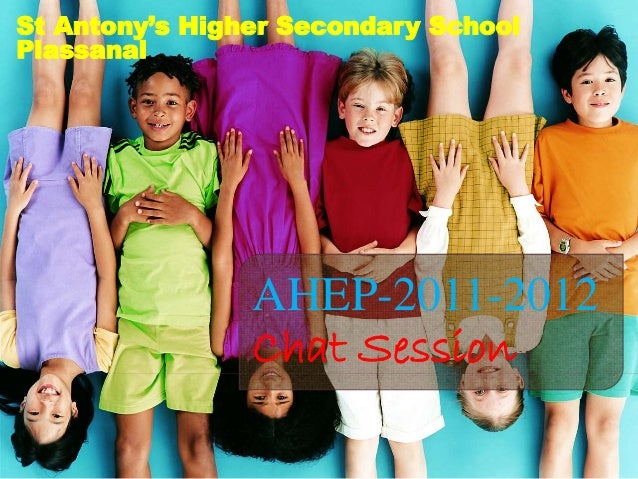 St Antony's Higher Secondary School Plassanal AHEP-2011-2012 Chat Session