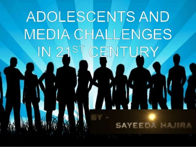 reviewing the challenges of adolescence and The challenges of teaching and learning about science in the 21 st century: unique challenges for the developing adolescent learner in a review of the.