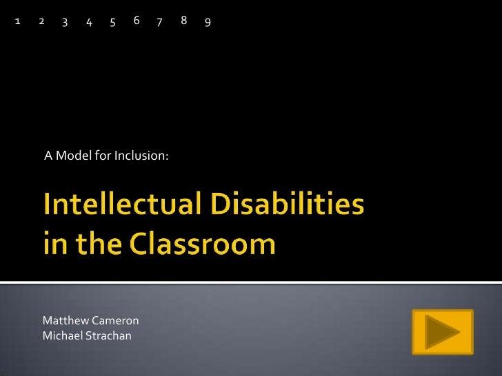 Intellectual Disabilitiesin the Classroom<br />1<br />2<br />3<br />4<br />5<br />6<br />7<br />8<br />9<br />A Model for ...