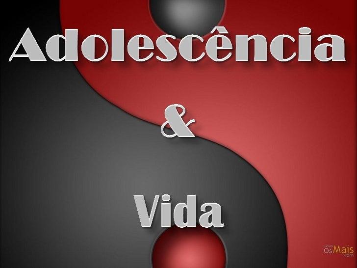 O QUE É ADOLESCÊNCIA?                período próprio do                desenvolvimento físico                e psicológico...