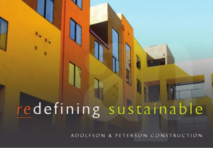 Adolfson & Peterson Construction   Redefining Sustainable Brochure Nov2011