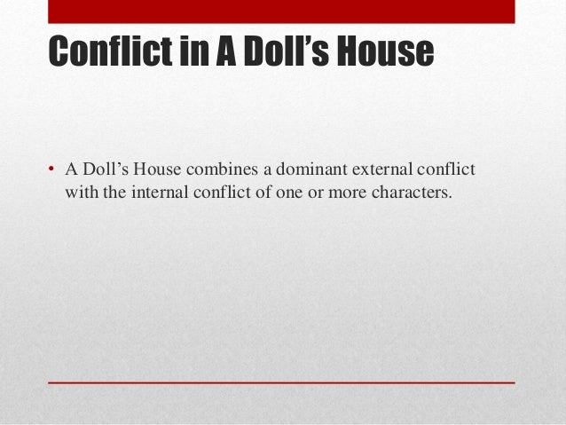 analysis of doll house play In the play a doll house, by henrik ibsen, the convention of marriage is  examined and questioned for its lack of honesty the play is set in the late 1800s,  which.