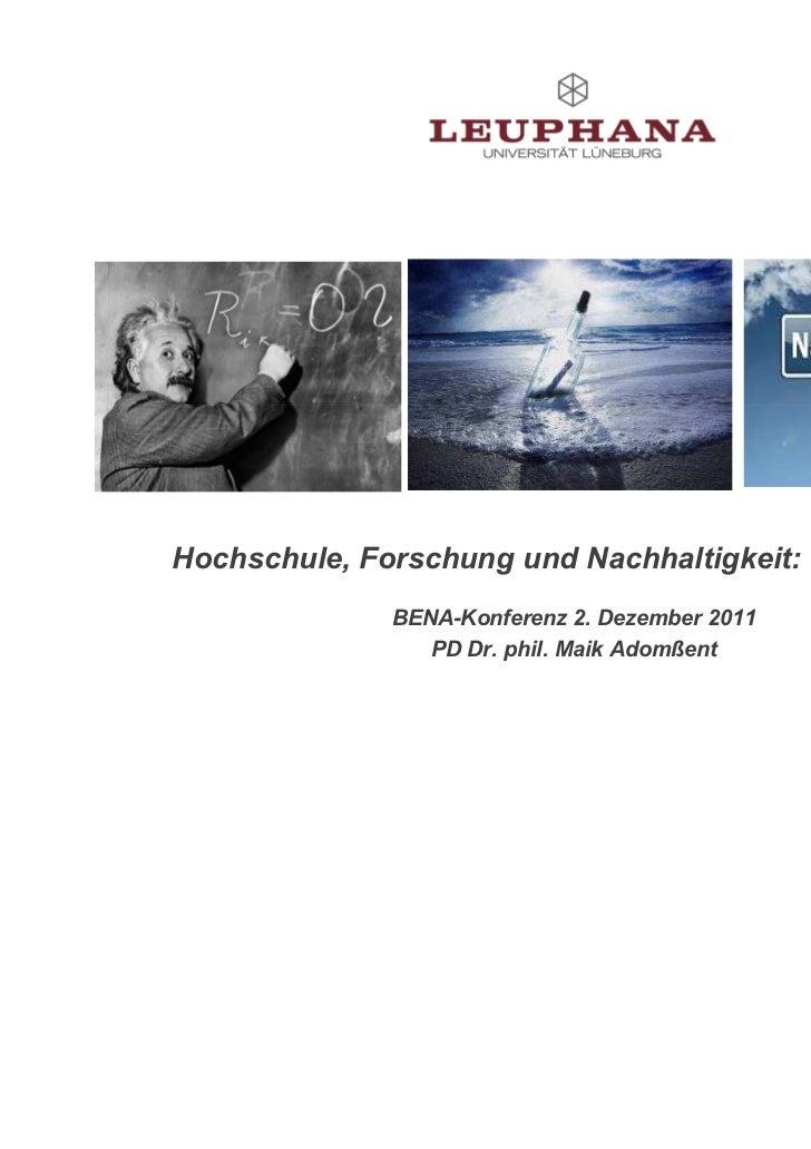 Hochschule, Forschung und Nachhaltigkeit: Vision 2030              BENA-Konferenz 2. Dezember 2011                 PD Dr. ...