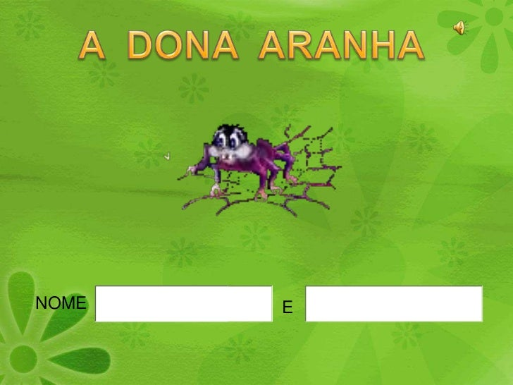 A  DONA  ARANHA<br />NOME<br />E<br />