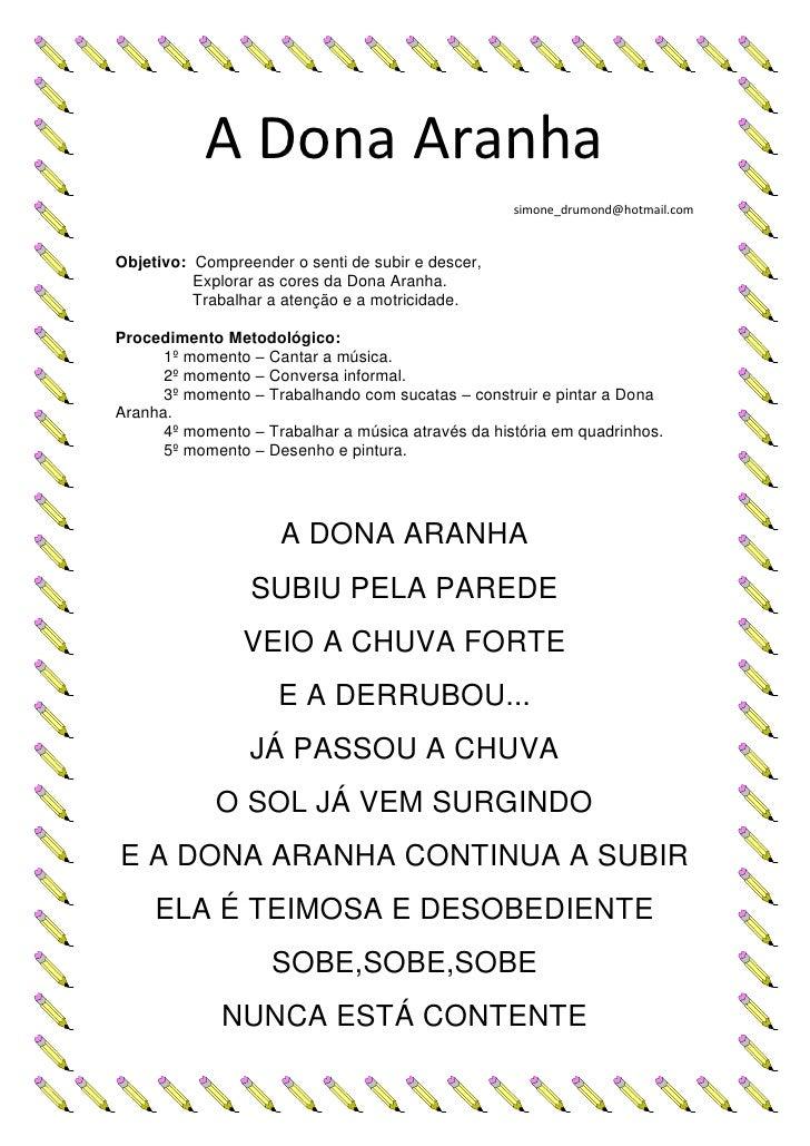 A Dona Aranha                                                     simone_drumond@hotmail.com   Objetivo: Compreender o sen...