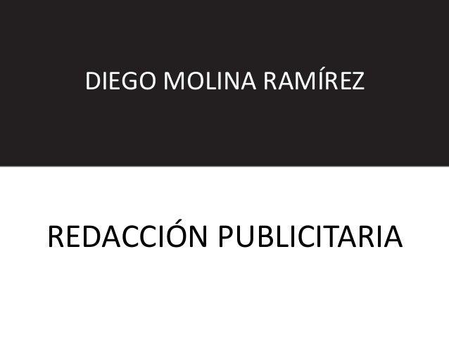 DIEGO MOLINA RAMÍREZREDACCIÓN PUBLICITARIA