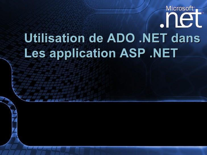 Utilisation de ADO .NET dans Les application ASP .NET
