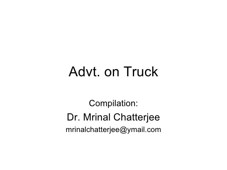 Advt. on Truck Compilation: Dr. Mrinal Chatterjee [email_address]