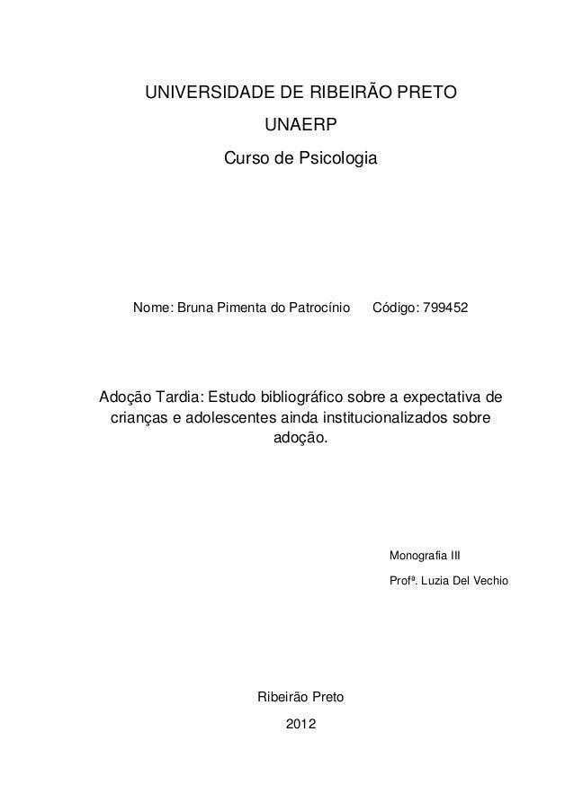 UNIVERSIDADE DE RIBEIRÃO PRETO UNAERP Curso de Psicologia Nome: Bruna Pimenta do Patrocínio Código: 799452 Adoção Tardia: ...