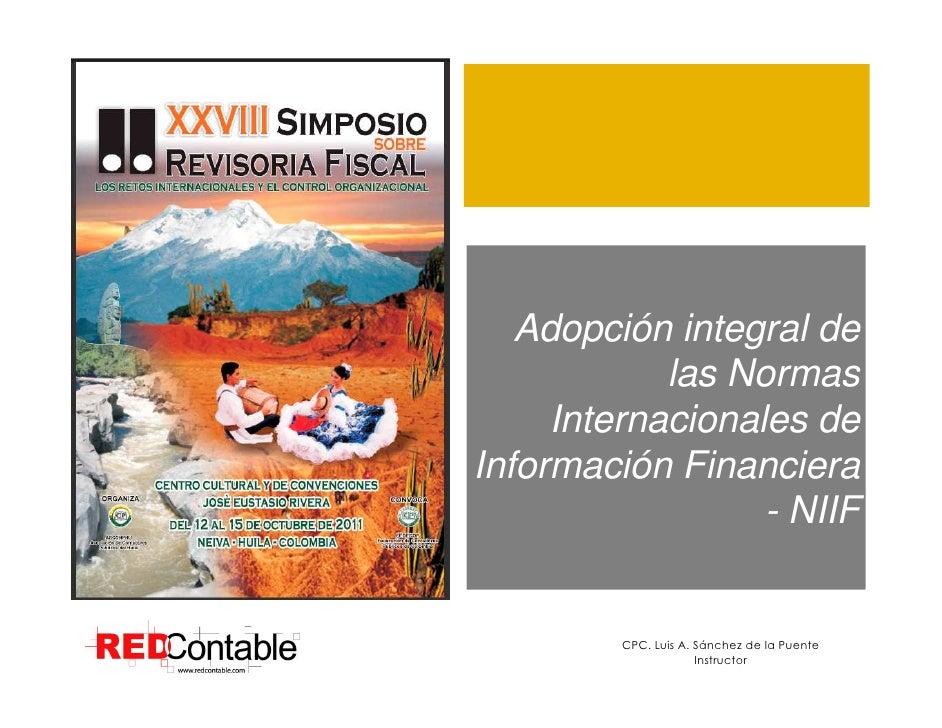 1   Adopción integral de            las Normas     Internacionales deInformación Financiera                  - NIIF       ...