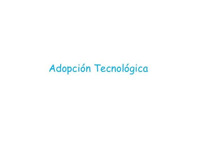 Adopción Técnológica
